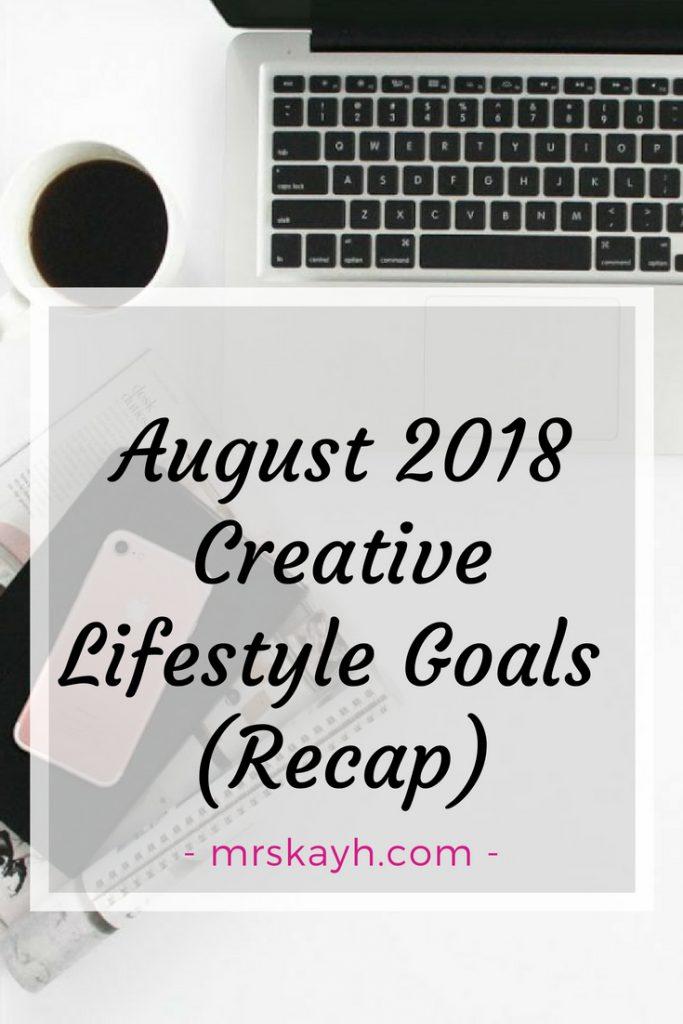 August 2018 Creative Lifestyle Goals Recap