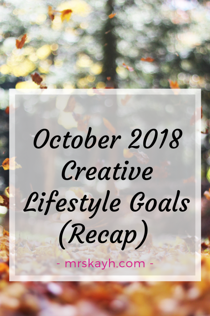 October 2018 Goals Recap