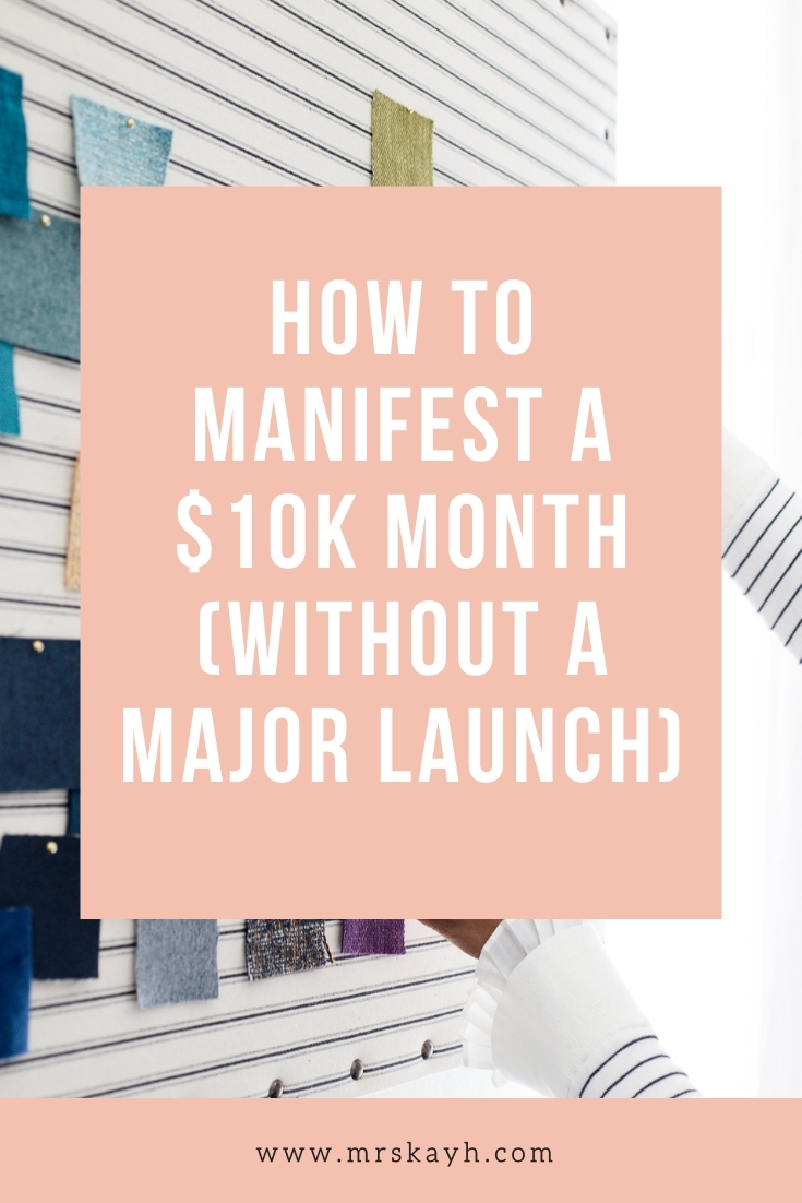 How to Manifest a $10K month (without a major launch)