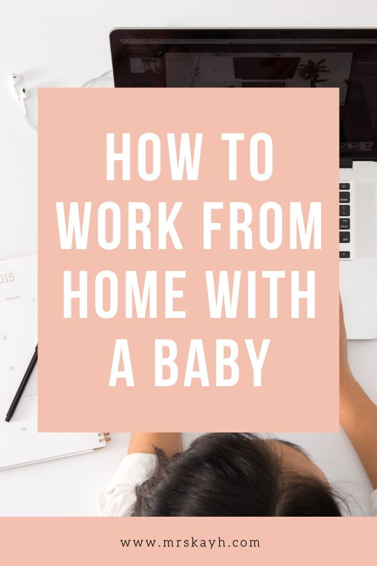 Practical Tips on How to Work from Home with a Baby